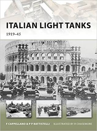 Italian Light Tanks 1939-45 – New Vanguard - Filippo Cappellano, Pier Paolo Battistelli, Richard Chasemore