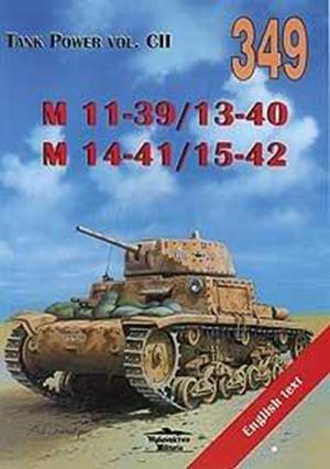 Tank Power Vol. CII - No. 349: M 11-39/13-40 M 14/41/15-42 - Wydawnictwo Militaria