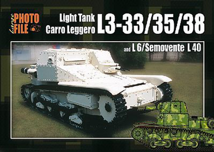 Photo File Large 2 - Light Tank L3-33/35/38 & L6/Semovente L40 - Auriga Publishing International